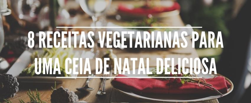 8 receitas vegetarianas para uma ceia de Natal deliciosa