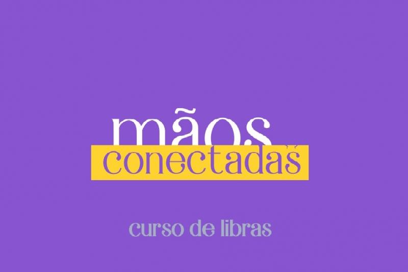 CURSO BÁSICO DE LIBRAS MÃOS CONECTADAS